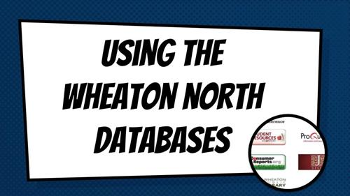 Using th Wheaton North Databases