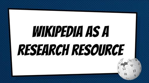 Wikipedia as a research resource