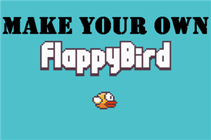 Make Your Own Flappy Bird