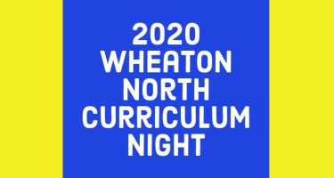 2020 Wheaton North Curriculum Night